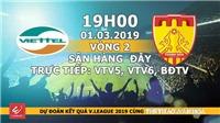 Nhận định, dự đoán và trực tiếp Viettel vs Thanh Hóa (19h00, 01/03). VTV6 trực tiếp