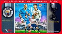 Soi kèo dự đoán bóng đá Manchester City vs Tottenham (2h00 ngày 18/4), tứ kết lượt về Cúp C1. Trực tiếp K+PM