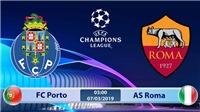 Soi kèo, dự đoán bóng đá Porto vs Roma (3h00 ngày 7/3), vòng 1/8 Cúp C1. Trực tiếp K+PC