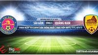 Sài Gòn vsQuảng Nam: Nhận định và trực tiếp bóng đá(19h00,14/04). Lịch thi đấu V-League 2019