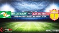 Nhận định và trực tiếp SLNA vs Nam Định (17h00, ngày 27/04), V League 2019
