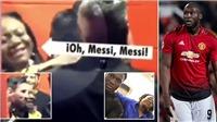 Mẹ của Lukaku gây sốt khi tỏ ra cực phấn khích do được gặp Messi