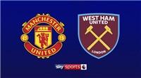 Link xem trực tiếp MU vs West Ham (23h30, 13/04), vòng 34 Ngoại hạng Anh
