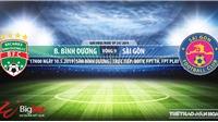 Bình Dương vsSài Gòn: Trực tiếp bóng đá và nhận định (17h ngày 10/5), V League 2019