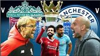 TRỰC TIẾP Man City và Liverpool, ai sẽ lên ngôi vô địch Ngoại hạng Anh?