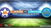 SHB Đà Nẵng vs Khánh Hòa: Trực tiếp bóng đá và nhận định (17h ngày 12/5), V League 2019