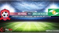 Hải Phòng vs SLNA: Trực tiếp bóng đá và nhận định (17h00, 12/5), V League 2019