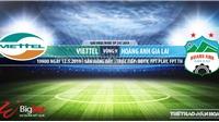 Viettel vsHAGL: Trực tiếp bóng đá & nhận định (19h00,12/05), V-League 2019