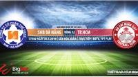 Đà Nẵng đấu với TPHCM: Trực tiếp bóng đá và nhận định (17h00, 30/05)