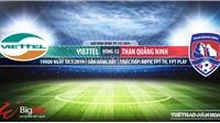 Viettel đấu vớiQuảng Ninh: Trực tiếp bóng đá và nhận định (19h ngày 30/5)