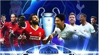TRỰC TIẾP bóng đá Tottenham vs Liverpool (02h ngày 2/6), chung kết C1 2019