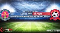 Sài Gòn vsHải Phòng: Trực tiếp bóng đá và nhận định(19h00 ngày 05/05),V League 2019 vòng 8