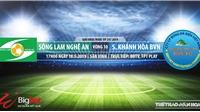 SLNA vsKhánh Hòa: Trực tiếp bóng đávà nhận định (17h ngày 18/05). Lịch thi đấu V League 2019