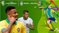 Soi kèo bóng đá Brazil vs Bolivia, Copa America 2019. Link xem trực tiếp FPT Play, K+PM