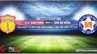 Nam Định vs Đà Nẵng (17h ngày 15/6): Trực tiếp và soi kèo bóng đá V League 2019