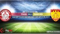 TPHCM vs Thanh Hóa (19h ngày15/6):Trực tiếp và soi kèo bóng đá V League 2019