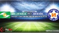 SLNA đấu với Đà Nẵng: Trực tiếp bóng đá. Soi kèo và dự đoán V League 2019