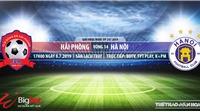 TRỰC TIẾP BÓNG ĐÁ Hải Phòng vs Hà Nội FC,V League 2019 (17h00 ngày 8/7)