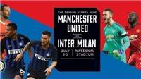 Trực tiếp bóng đá: MU vs Inter Milan (18h30, 20/7), ICC Cup 2019