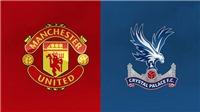 Trực tiếp bóng đá K+ hôm nay: MU vs Crystal Palace (21h), Liverpool vs Arsenal (23h30)