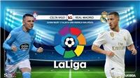 Soi kèo bóng đá: Celta Vigo vs Real Madrid (22h00 ngày 17/08), trực tiếp La Liga