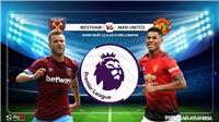 Soi kèo bóng đá: West Ham đấu với MU. Trực tiếp Man Utd vs West Ham. K+, K+PM