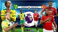 Soi kèo MU đấu với Norwich (23h30 hôm nay). Trực tiếp bóng đá. K+, K+PM, K+PC