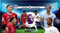 Soi kèo Liverpool đấu với Tottenham (23h30 hôm nay). Trực tiếp bóng đá. K+, K+PM, K+PC