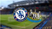 Soi kèo bóng đá: Chelsea đấu với Newcastle (21h00 hôm nay). Trực tiếp K+, K+PM, K+PC