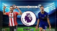 Soi kèo bóng đá: Southampton đấu với Chelsea, Ngoại hạng Anh. Trực tiếp K+,  K+ PM, K+ PC