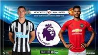 Trực tiếp bóng đá hôm nay: Newcastle đấu với MU (K+, K+PM). Soi kèo Ngoại hạng Anh