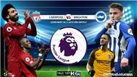 Kèo Liverpool vs Brighton: Soi kèo Ngoại hạng Anh. Trực tiếp bóng đá K+, K+PM, K+PC