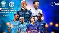 Kết quả bóng đá Man City 2-1 Chelsea: De Bruyne và Mahrez tỏa sáng giúp Man City giành chiến thắng