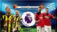 Soi kèo Watford vs MU (21h00 ngày 22/12). Vòng 18 Giải ngoại hạng Anh. Trực tiếp K+PM