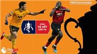 Soi kèo, dự đoán bóng đá Wolves vs MU (02h55,17/3). Kèo bóng đá. Trực tiếp bóng đá Anh FA Cup