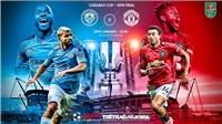 Soi kèo MU vs Man City (3h00 ngày 8/1). Bán kết lượt đi Cúp Liên đoàn Anh