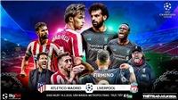 Soi kèo nhà cái Atletico Madrid vs Liverpool. Trực tiếp K+PM. Trực tiếp Cúp C1