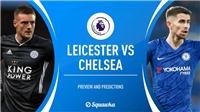Soi kèo nhà cái Leicester đấu với Chelsea. K+PM trực tiếp vòng 25 Giải ngoại hạng Anh