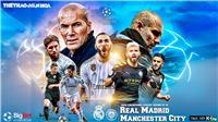 Soi kèo Real Madrid vs Man City (3h00 ngày 27/2). Lượt đi vòng 16 Cúp C1. Trực tiếp K+PM