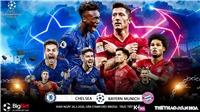 Soi kèo nhà cái Chelsea vs Bayern Munich. Trực tiếp K+NS. Trực tiếp Cúp C1