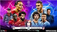 Soi kèo nhà cái Liverpool đấu với Atletico Madrid. Trực tiếp K+PM. Trực tiếp Cúp C1