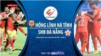 Soi kèo bóng đá Hồng Lĩnh Hà Tĩnh vsSHB Đà Nẵng. Trực tiếp V.League 2020