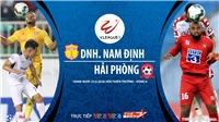 Soi kèo bóng đá Nam Định vsHải Phòng. Trực tiếp vòng 6 V.League 2020