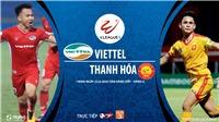 Soi kèo bóng đá Viettel vsThanh Hóa. Trực tiếp bóng đá Việt Nam. BĐTV trực tiếp