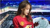 'Hotgirl bản quyền': Fan M.U nóng lòng chờ đại chiến với Tottenham