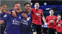 Kết quả bóng đá Leicester 0-2 MU: Bruno Fernandes và Lingard giúp MU giành vé dự C1