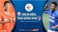 Soi kèo bóng đá SHB Đà Nẵng vsThan Quảng Ninh. Trực tiếp bóng đá V-League 2020