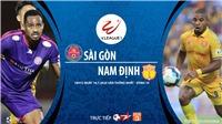 Soi kèo bóng đá Sài Gòn vsNam Định. Trực tiếp bóng đá V-League 2020