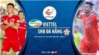 Soi kèo bóng đá Viettel vs SHB Đà Nẵng. Trực tiếp bóng đá V-League 2020