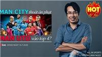 HOT TREND thể thao với BLV Anh Ngọc - Số 17: Man City với cú lật kèo lịch sử và cuộc đua Top 4 Ngoại hạng Anh